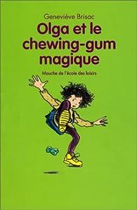 Olga et le chewing-gum magique par Geneviève Brisac