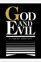 God and Evil: A Unified Theodicy/Theology/Philosophy