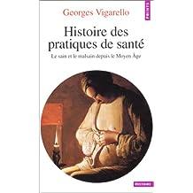 Histoire des pratiques de santé [ancienne édition]: Sain et le malsain depuis le Moyen Age