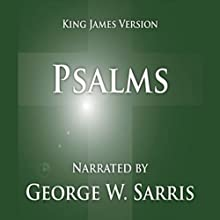 The Holy Bible - KJV: Psalms Audiobook by George W. Sarris (publisher) Narrated by George W. Sarris