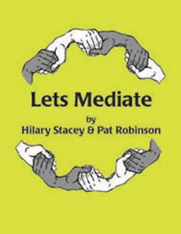 Lets Mediate: A Teachers Guide to Peer Support and Conflict Resolution Skills for all Ages (Lucky Duck Books) Hilary Stacey