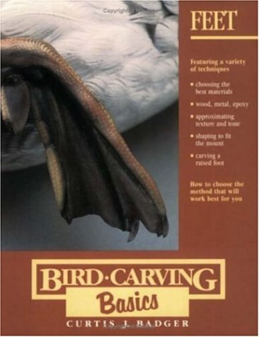 Bird Carving Basics: Volume Two: Feet