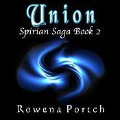 Union: Spirian Saga, Book 2 | Rowena Portch