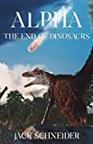 Alpha: The End of the Dinosaurs