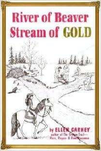 River of Beaver, Stream of Gold, Carney, Ellen