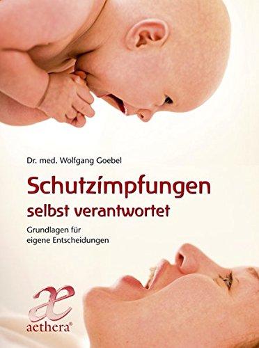 Schutzimpfungen selbst verantwortet: Grundlagen für eigene Entscheidungen (Aethera)