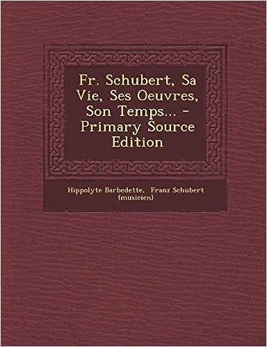 Fr. Schubert, Vie,