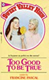Too Good to be True (Sweet Valley High)
