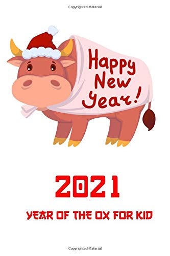 Amazon Com 2021 Happy New Year Of The Ox For Kid Happy Chinese New Year Bull Or Cow Diary For Toddler Happy New Year Gift 9798691807503 Eds Diaryaddict Books