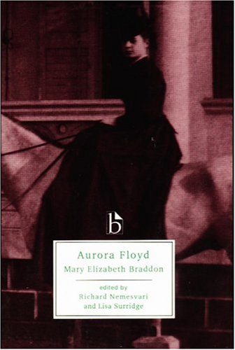 Aurora Floyd (Broadview Literary Texts)