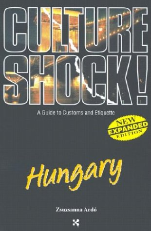 Download Hungary (Culture Shock! A Survival Guide to Customs & Etiquette) ebook