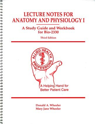Lecture Notes for Anatomy & Physiology I: A Study Guide & Workbook for Bio-2330