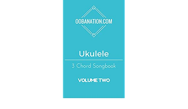 Amazon Ukulele 3 Chord Songbook Volume Two 15 Easy To Learn