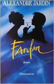 fanfan alexandre jardin 9782080669032 books