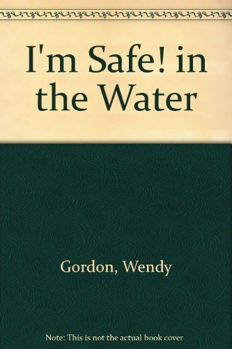 I'm Safe in the Water (I'm Safe Series)