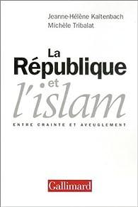 La République et l'Islam : Entre crainte et aveuglement par Michèle Tribalat