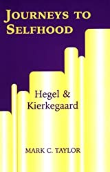 Journeys to Selfhood: Hegel and Kierkegaard (Perspectives in Continental Philosophy) (Perspectives in Continental Philosophy (FUP))