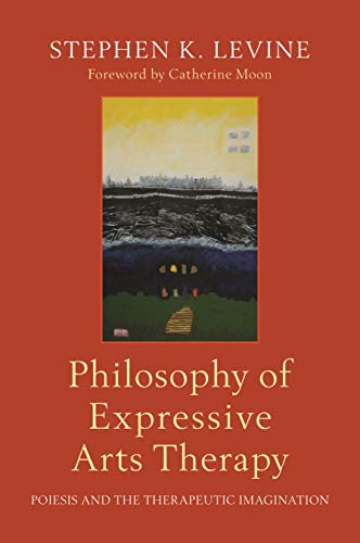 Pdf Fitness Philosophy of Expressive Arts Therapy: Poiesis and the Therapeutic Imagination