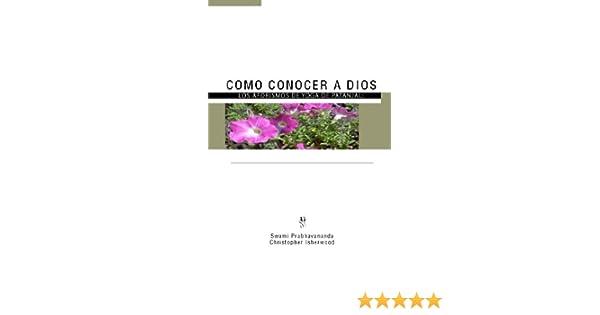 Como Conocer a Dios: Los Aforismos de Yoga de Patánjali (Spanish Edition)