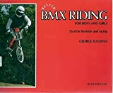 Better BMX Riding and Racing for Boys and Girls, George E. Sullivan, 0396083765