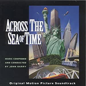 Across the Sea of Time: Original Motion Picture Soundtrack