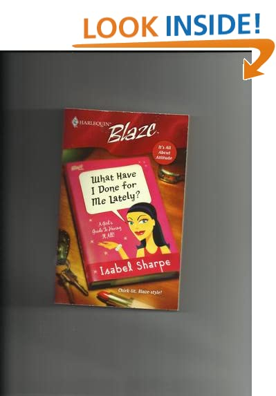 Download What Have I Done For Me Lately? (It's All About Attitude, Blaze #244) ebook