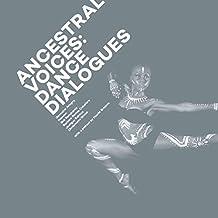 Ancestral Voices: Dance Dialogues