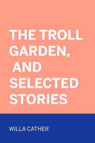Download The Troll Garden, and Selected Stories pdf