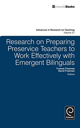 Research on Preparing Preservice Teachers to Work Effectively with Emergent Bilinguals (Advances in Research on Teaching