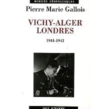 Vichy-Alger-Londres 1941-1943