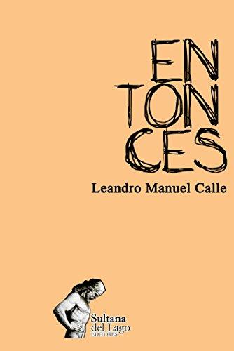 entonces por Leandro Manuel Calle