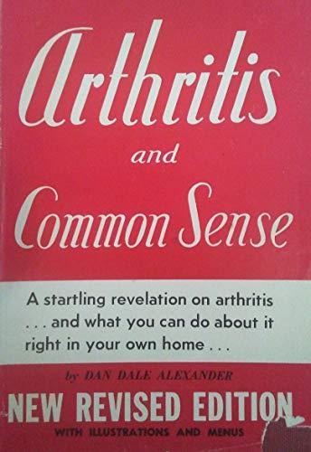Arthritis and Common Sense (New Revised Edition)