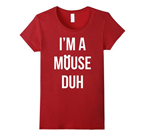 Teenage Girl Diy Costumes (Womens I'm A Mouse Duh Costume T-shirt Small Cranberry)