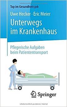 Book Unterwegs im Krankenhaus - Pflegerische Aufgaben beim Patiententransport (Top im Gesundheitsjob)