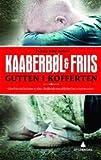 """""""Gutten I Kofferten (Norwegian text)"""" av Kaaberbol & Friis"""