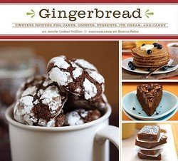 Gingerbread : Timeless Recipes for Cakes, Cookies, Desserts, Ice Cream, and Candy (Hardcover)--by Jennifer Lindner McGlinn [2009 Edition]
