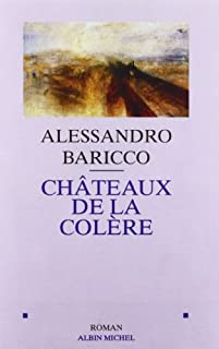 Châteaux de la colère, Baricco, Alessandro