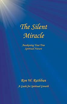 The Silent Miracle by [Rathbun, Ron W.]