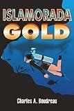 Islamorada Gold, Charles Boudreau, 0595328644