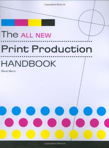 - The All New Print Production Handbook