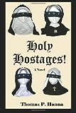 Holy Hostages!, Thomas Hanna, 1479379239