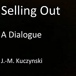 Selling Out: A Dialogue