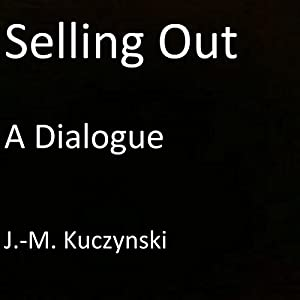 Selling Out: A Dialogue Audiobook