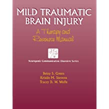 Mild Traumatic Brain Injury: A Therapy and Resource Manual