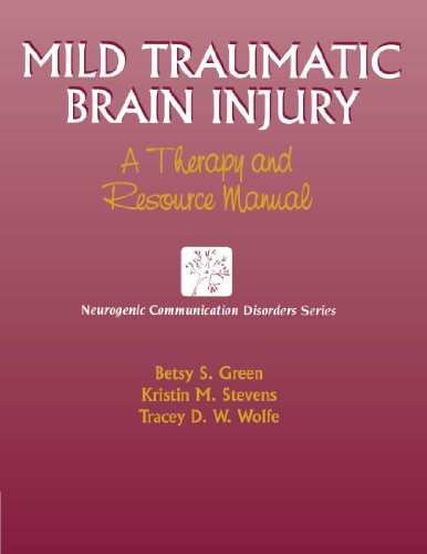 Mild Traumatic Brain Injury: A Therapy and Resource Manual (Neurogenic Communication Disorder Series) (Cognitive Rehabilitation Therapy For Traumatic Brain Injury)