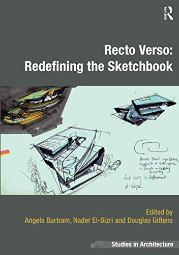 Download Recto Verso: Redefining the Sketchbook (Ashgate Studies in Architecture) by  PDF Free