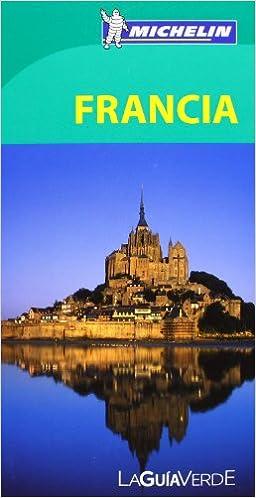 La Guía Verde Francia (La Guía Verde Michelin): Amazon.es: Vv.Aa.: Libros