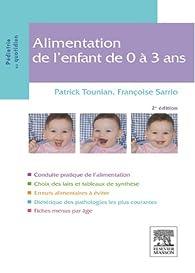 Alimentation de l'enfant de 0 à 3 ans par Patrick Tounian