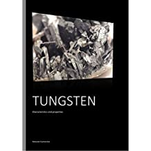 Tungsten: Characteristics and properties