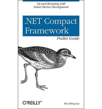 [(.NET Compact Framework Pocket Guide)] [by: Wei-Meng Lee]